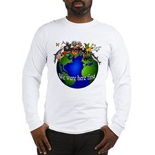 """We Were Here First"" Long Sleeve T-Shirt"