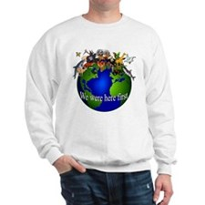 """We Were Here First"" Sweatshirt"