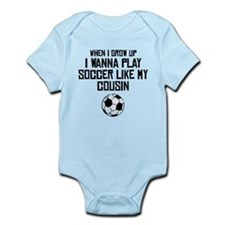 Play Soccer Like My Cousin Body Suit