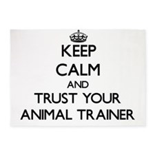 Keep Calm and Trust Your Animal Trainer 5'x7'Area