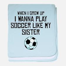 Play Soccer Like My Sister baby blanket