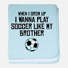 Play Soccer Like My Brother baby blanket