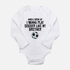 Play Soccer Like My Brother Body Suit