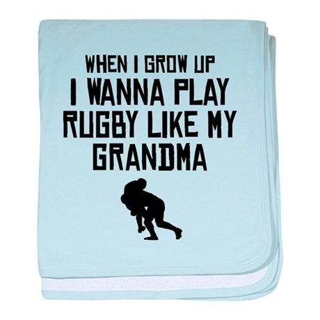 Play Rugby Like My Grandma baby blanket