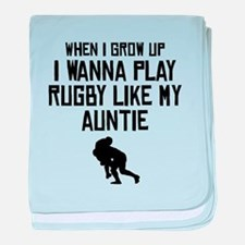 Play Rugby Like My Auntie baby blanket