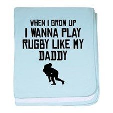 Play Rugby Like My Daddy baby blanket