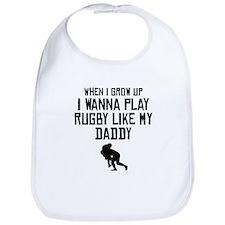 Play Rugby Like My Daddy Bib