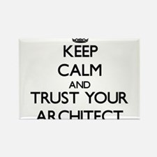 Keep Calm and Trust Your Architect Magnets
