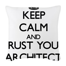 Keep Calm and Trust Your Architect Woven Throw Pil