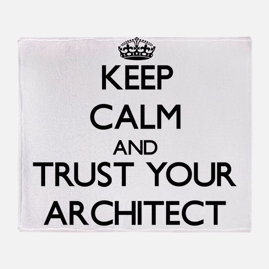 Keep Calm and Trust Your Architect Throw Blanket