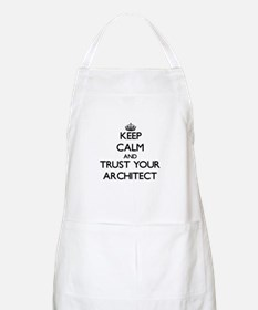 Keep Calm and Trust Your Architect Apron