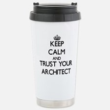Keep Calm and Trust Your Architect Travel Mug