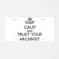 Keep Calm and Trust Your Archivist Aluminum Licens