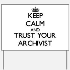 Keep Calm and Trust Your Archivist Yard Sign