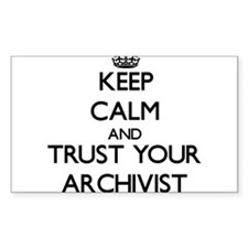 Keep Calm and Trust Your Archivist Decal