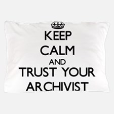 Keep Calm and Trust Your Archivist Pillow Case