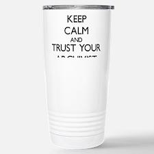 Keep Calm and Trust Your Archivist Travel Mug