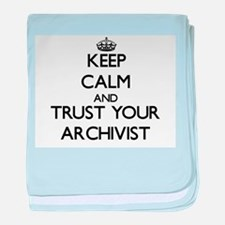 Keep Calm and Trust Your Archivist baby blanket