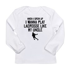 Play Lacrosse Like My Uncle Long Sleeve T-Shirt