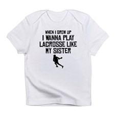 Play Lacrosse Like My Sister Infant T-Shirt