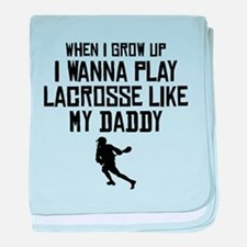 Play Lacrosse Like My Daddy baby blanket