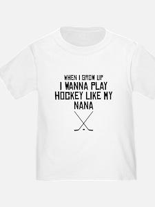 Play Hockey Like My Nana T-Shirt