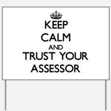 Keep Calm and Trust Your Assessor Yard Sign