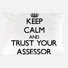 Keep Calm and Trust Your Assessor Pillow Case