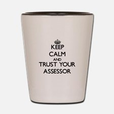 Keep Calm and Trust Your Assessor Shot Glass