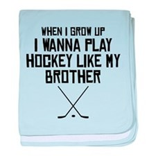 Play Hockey Like My Brother baby blanket