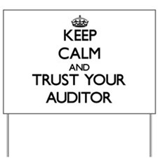 Keep Calm and Trust Your Auditor Yard Sign
