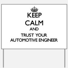Keep Calm and Trust Your Automotive Engineer Yard
