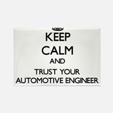Keep Calm and Trust Your Automotive Engineer Magne