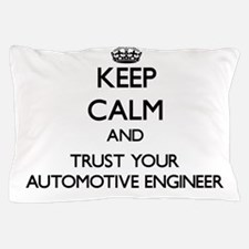Keep Calm and Trust Your Automotive Engineer Pillo