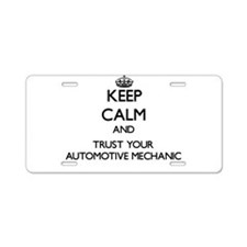 Keep Calm and Trust Your Automotive Mechanic Alumi