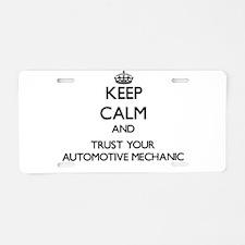 Keep Calm and Trust Your Automotive Mechanic Alumi
