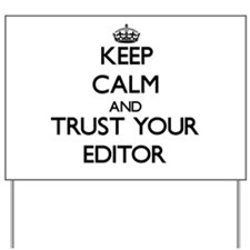Keep Calm and Trust Your Editor Yard Sign