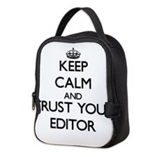 Keep Calm and Trust Your Editor Neoprene Lunch Bag