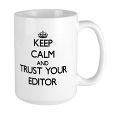 Keep Calm and Trust Your Editor Mugs