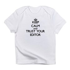 Keep Calm and Trust Your Editor Infant T-Shirt