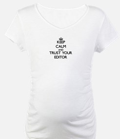 Keep Calm and Trust Your Editor Shirt
