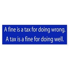 Fine for doing well Bumper Bumper Sticker