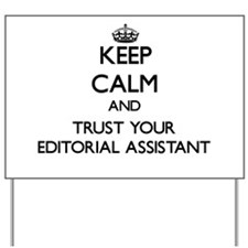 Keep Calm and Trust Your Editorial Assistant Yard