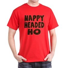 Nappy Headed Ho Hairy Design T-Shirt