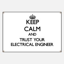 Keep Calm and Trust Your Electrical Engineer Banne