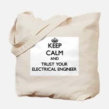 Keep Calm and Trust Your Electrical Engineer Tote