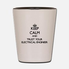 Keep Calm and Trust Your Electrical Engineer Shot