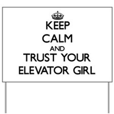 Keep Calm and Trust Your Elevator Girl Yard Sign