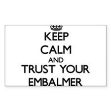 Keep Calm and Trust Your Embalmer Decal