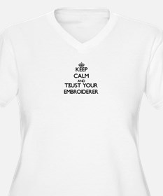 Keep Calm and Trust Your Embroiderer Plus Size T-S